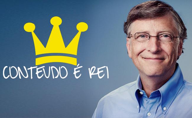 """Bil Gates """"Conteúdo é Rei"""""""